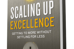 Book Review: Scaling Up Excellence By Bob Sutton And Huggy Rao