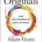 "Rethinking Groupthink: Great Advice For Leaders From Adam Grant's New Book ""Originals"""